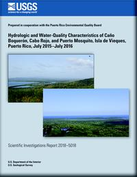 cover image: Hydrologic and water-quality characteristics of Caño Boquerón, Cabo Rojo, and Puerto Mosquito, Isla de Vieques, Puerto Rico, July 2015–July 2016